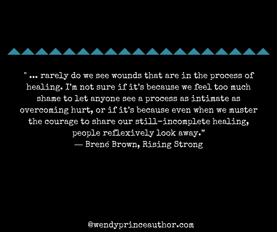 rarely do we see wounds-brene brown